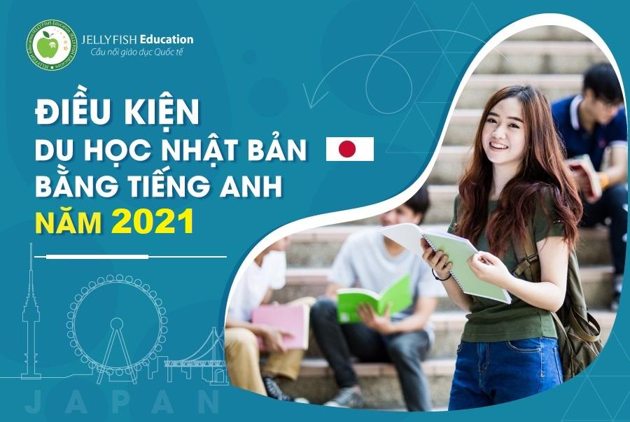 Điều kiện du học Nhật Bản hệ tiếng Anh 2021