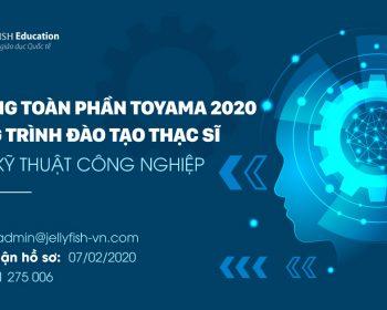 KHỞI ĐỘNG HỌC BỔNG TOÀN PHẦN TOYAMA 2020 - NGÀNH KỸ THUẬT CÔNG NGHIỆP