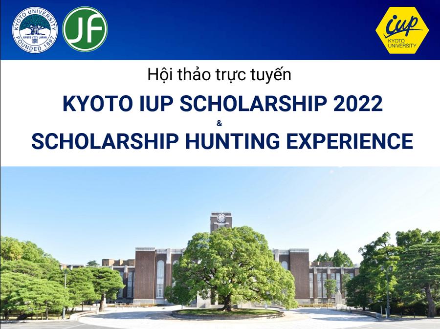 Hội thảo online nhằm phổ biến về Học bổng toàn phần Kyoto iUP 2022 của Đại học Kyoto.