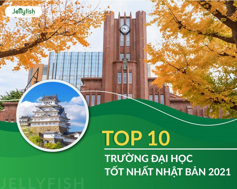 TOP 10 TRƯỜNG ĐẠI HỌC TỐT NHẤT NHẬT BẢN 2021